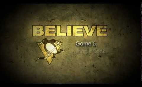 "Pittsburgh Penguins: ""Believe"" — Stanley Cup Playoffs 2012, Game 5 Promo"