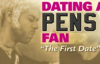 "Dating a Pens Fan — ""The First Date"""
