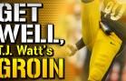 Get Well T.J. Watt's Groin